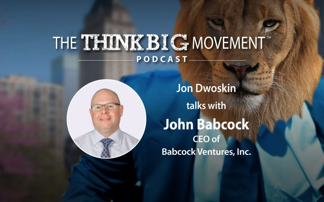 Jon Dwoskin Interviews John Babcock, CEO of Babcock Ventures, Inc.