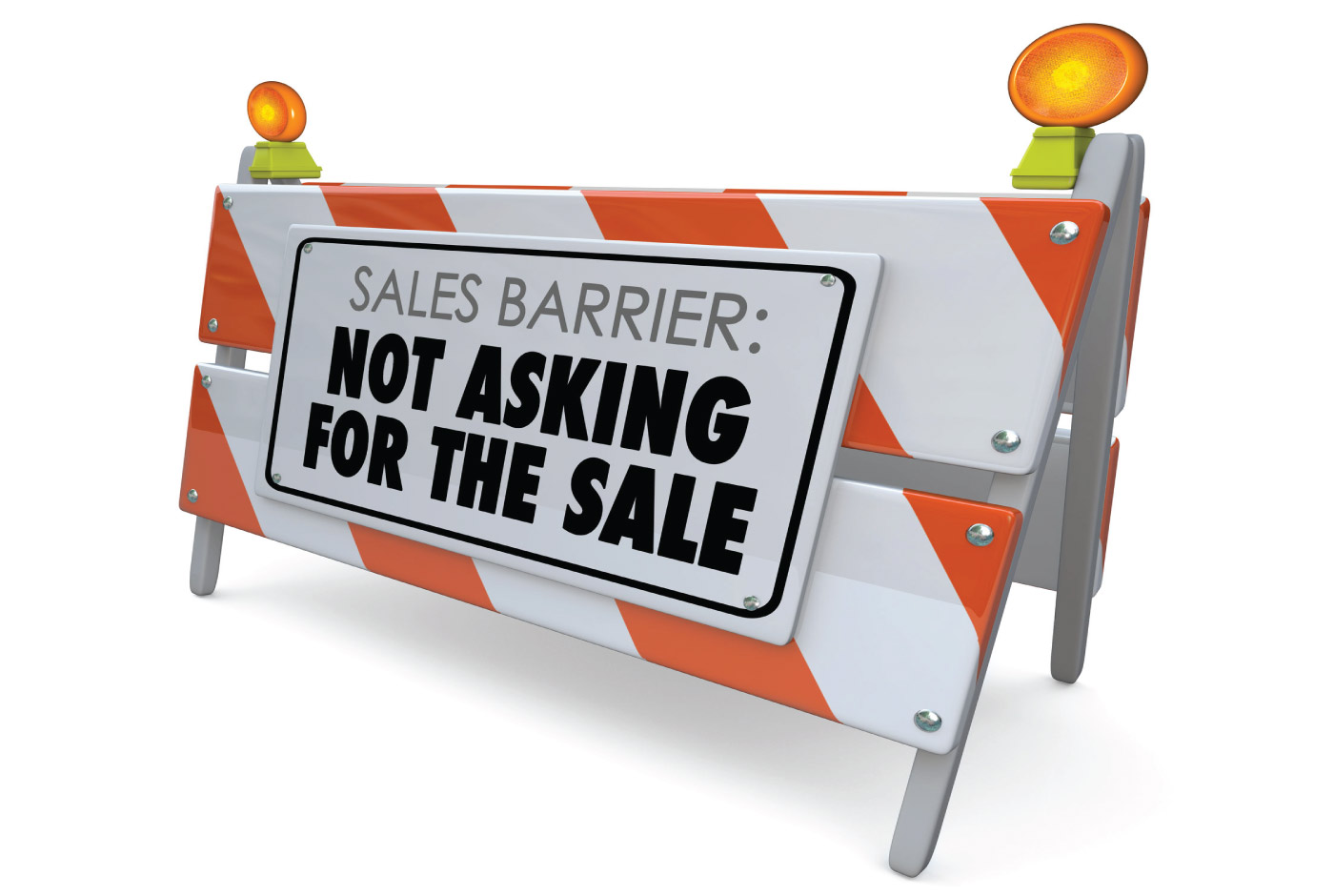 7 Minute Sales Minute Podcast - Fear & Loathing & Lost Sales - Image of construction sign: Sales Barrier - Not asking for the sale