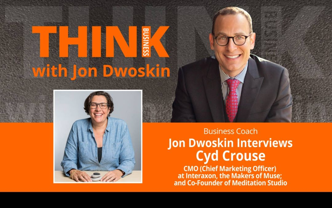 Jon Dwoskin Interviews Cyd Crouse, CMO (Chief Marketing Officer) at Interaxon, the Makers of Muse; and Co-Founder of Meditation Studio