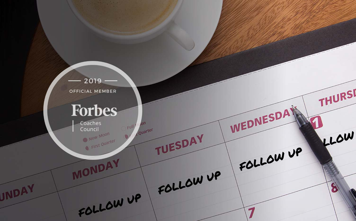Jon Dwoskin Forbes Coaches Council Article: Why Following Up Is Key If You Want To Grow Your Business - calendar with daily follow ups scheduled