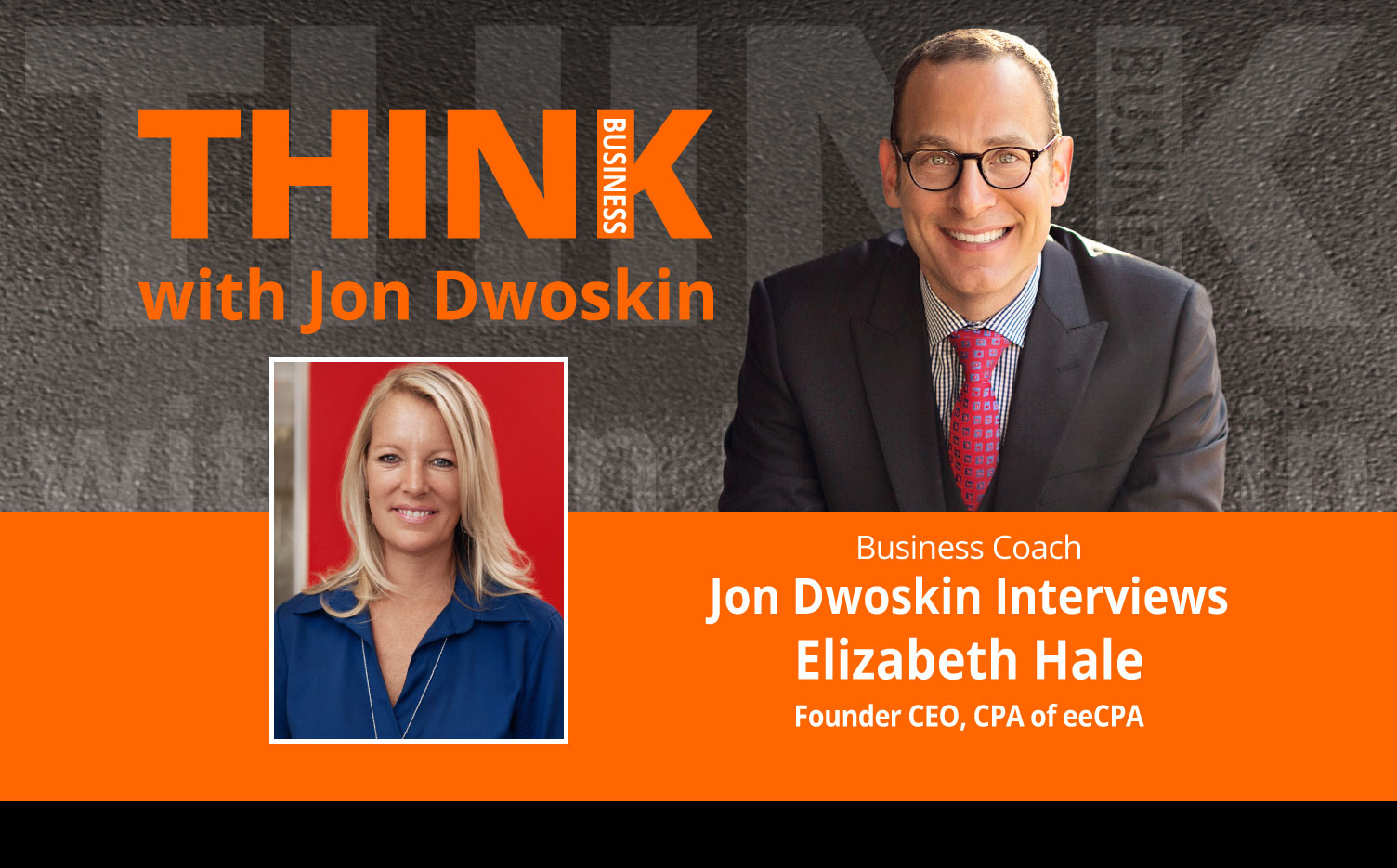 THINK Business Podcast: Jon Dwoskin Interviews Elizabeth Hale, Founder CEO, CPA of eeCPA