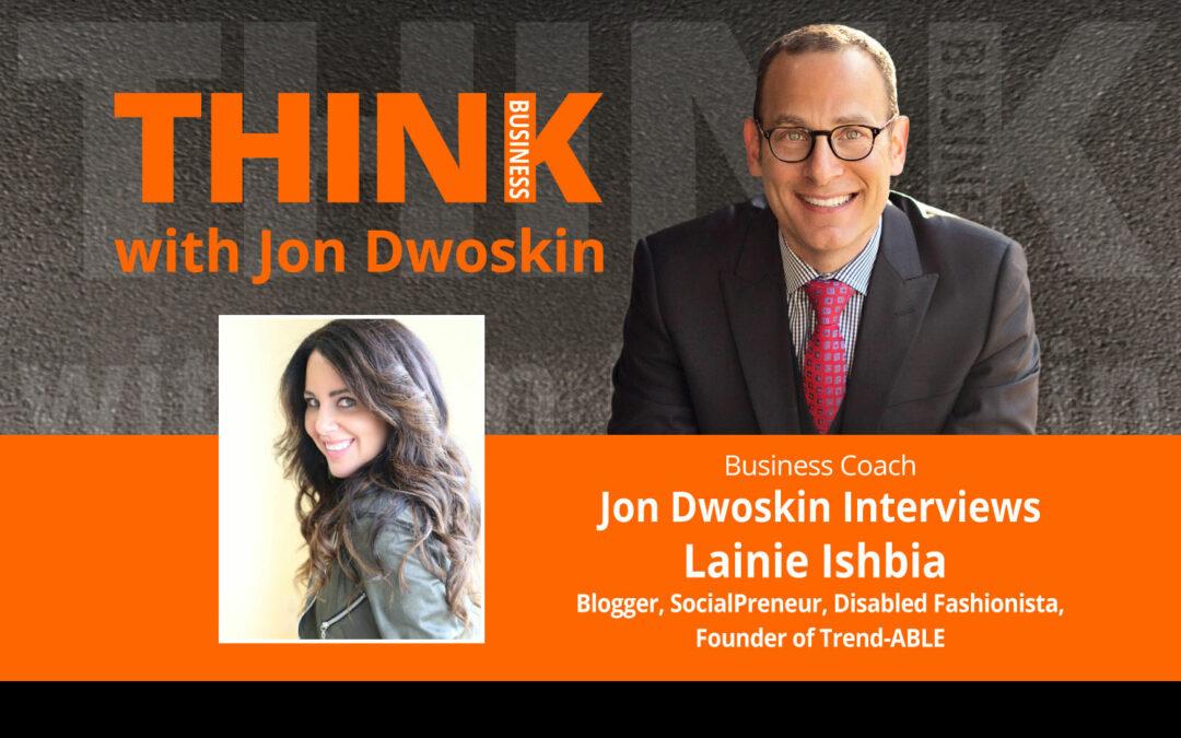 Jon Dwoskin Interviews Lainie Ishbia, Blogger, SocialPreneur, Disabled Fashionista, Founder of Trend-ABLE