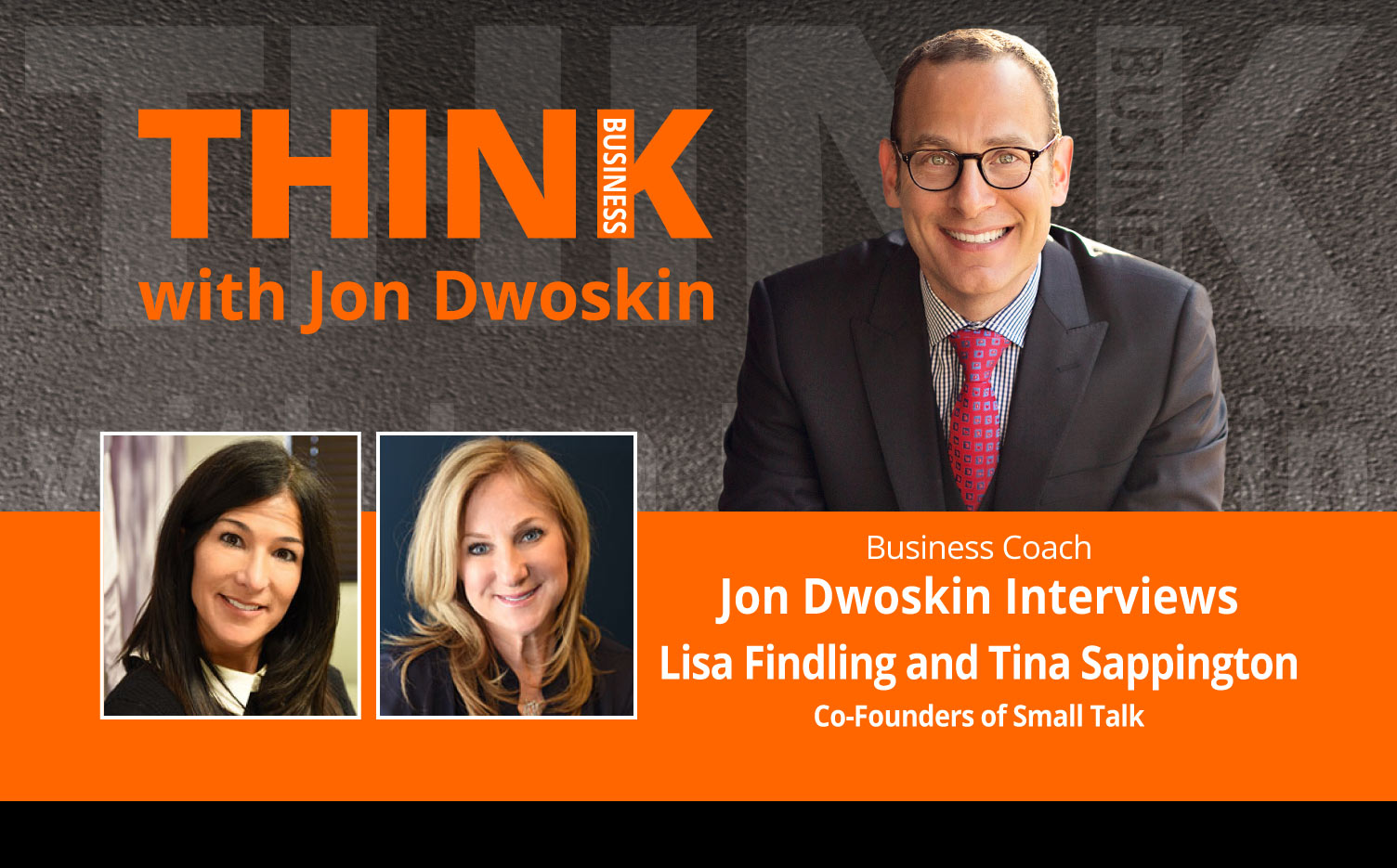 THINK Business Podcast: Jon Dwoskin Interviews Lisa Findling and Tina Sappington, Co-Founders of Small Talk