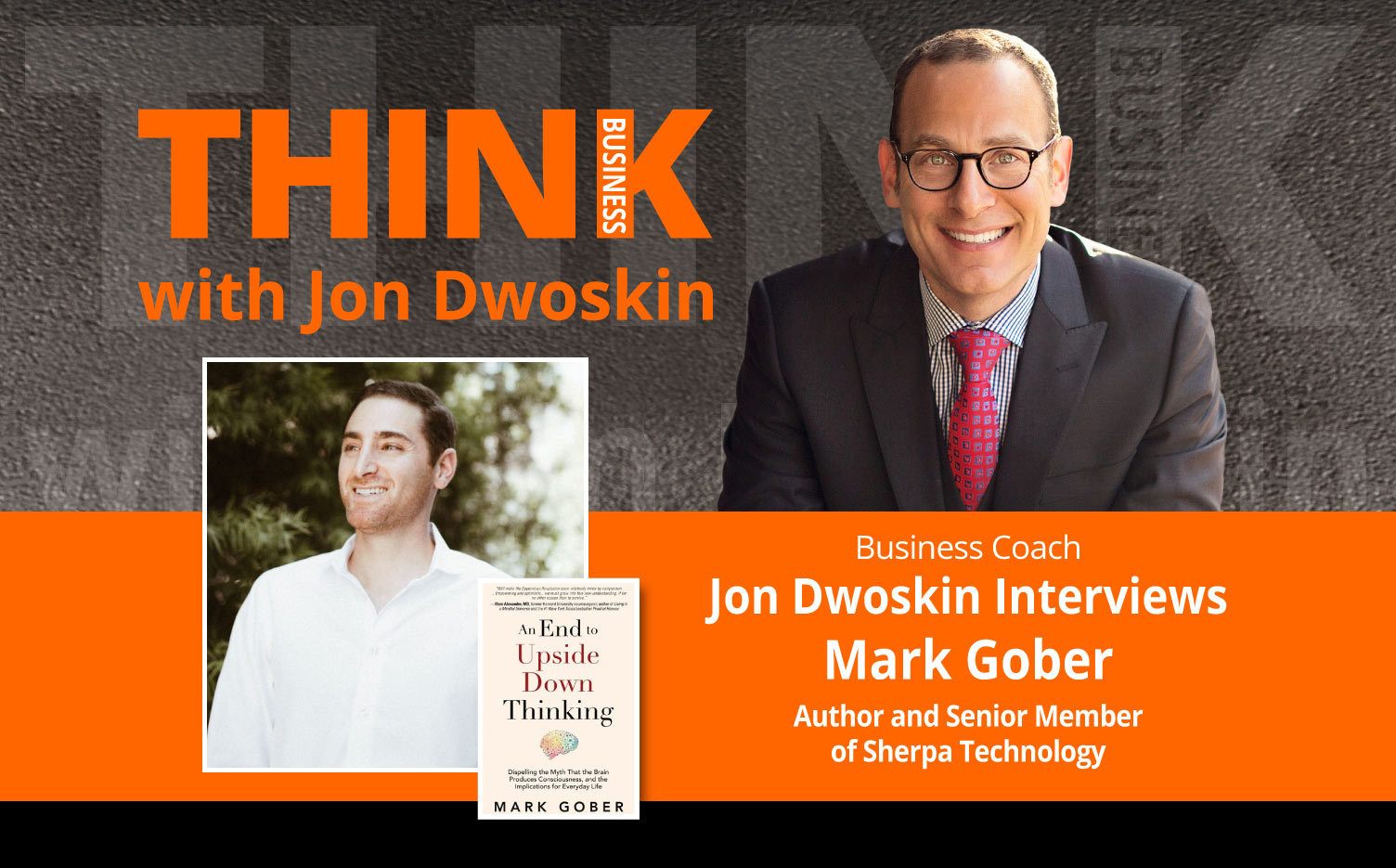 THINK Business Podcast: Jon Dwoskin Interviews Mark Gober, Author and Senior Member of Sherpa Technology Group