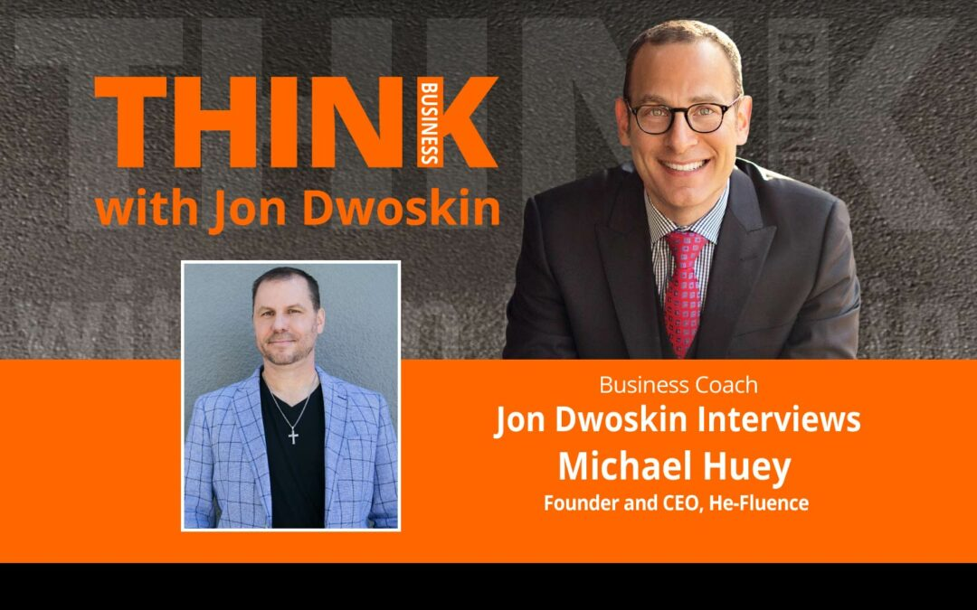 Jon Dwoskin Interviews Michael Huey, Founder and CEO, He-Fluence