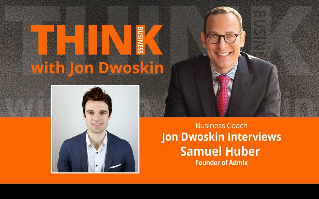 Jon Dwoskin Interviews Samuel Huber, Founder of Admix