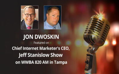 Jon Dwoskin Featured on Chief Internet Marketer's CEO, Jeff Stanislow Show on WWBA 820 AM in Tampa: THINK Big Business Strategies and Resolutions