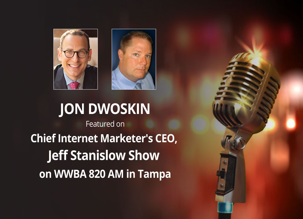 Jon Dwoskin Featured on Chief Internet Marketer's CEO, Jeff Stanislow Show on WWBA 820 AM in Tampa