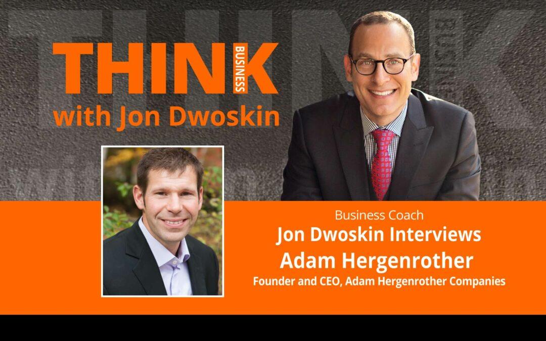 Jon Dwoskin Interviews Adam Hergenrother, Founder and CEO, Adam Hergenrother Companies