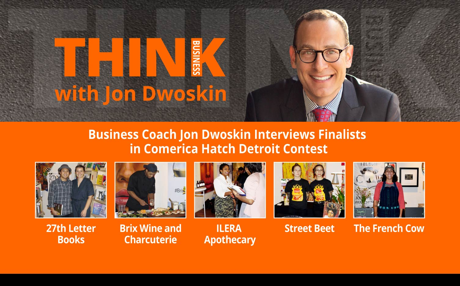 THINK Business Podcast: Jon Dwoskin Interviews Finalists in Comerica Hatch Detroit Contest