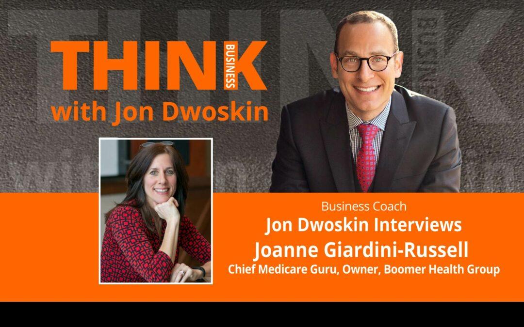 Jon Dwoskin Interviews Joanne Giardini-Russell, Chief Medicare Guru, Owner, Boomer Health Group
