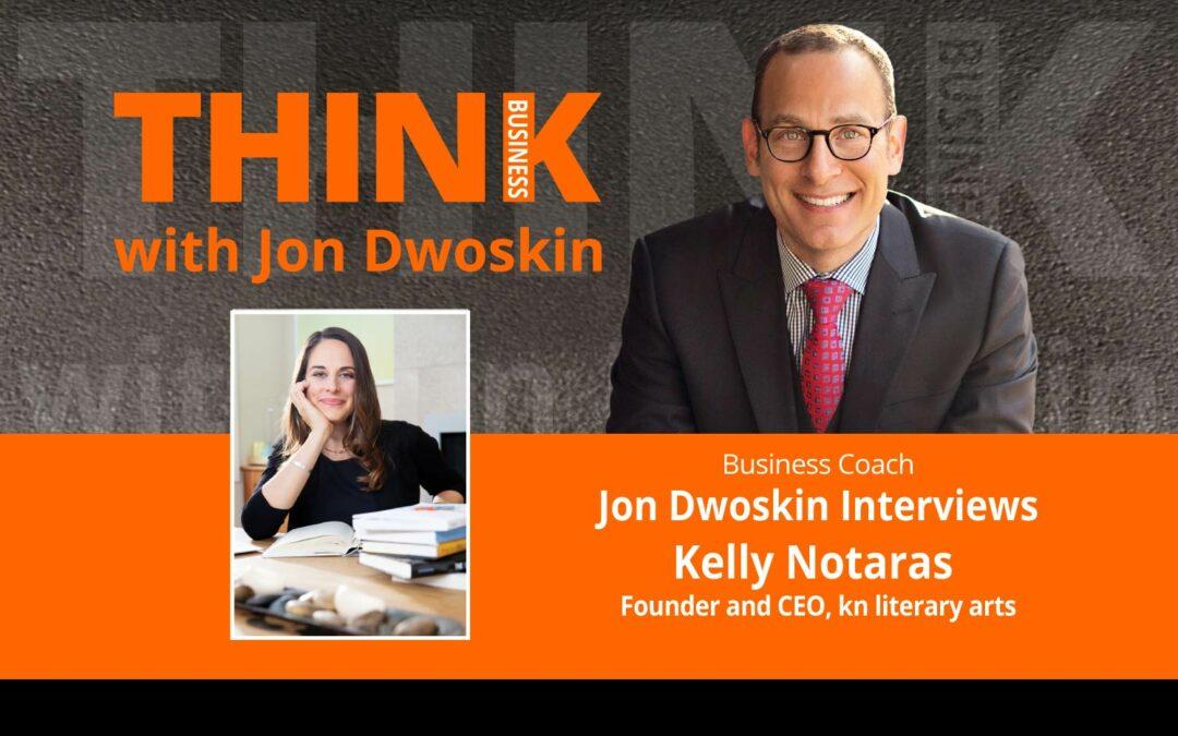 Jon Dwoskin Interviews Kelly Notaras, Founder and CEO, kn literary arts