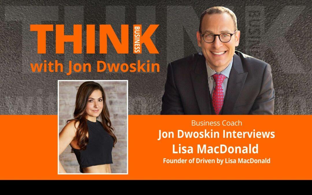 Jon Dwoskin Interviews Lisa MacDonald, Founder of Driven by Lisa MacDonald