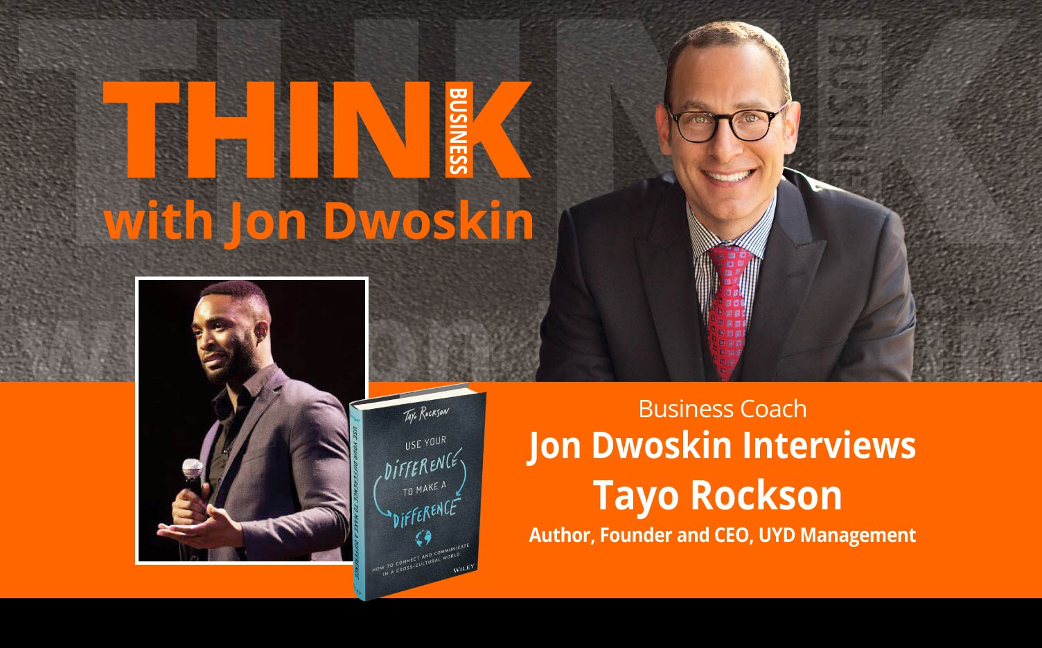 THINK Business Podcast: Jon Dwoskin Interviews Tayo Rockson, Author, Founder and CEO, UYD Management