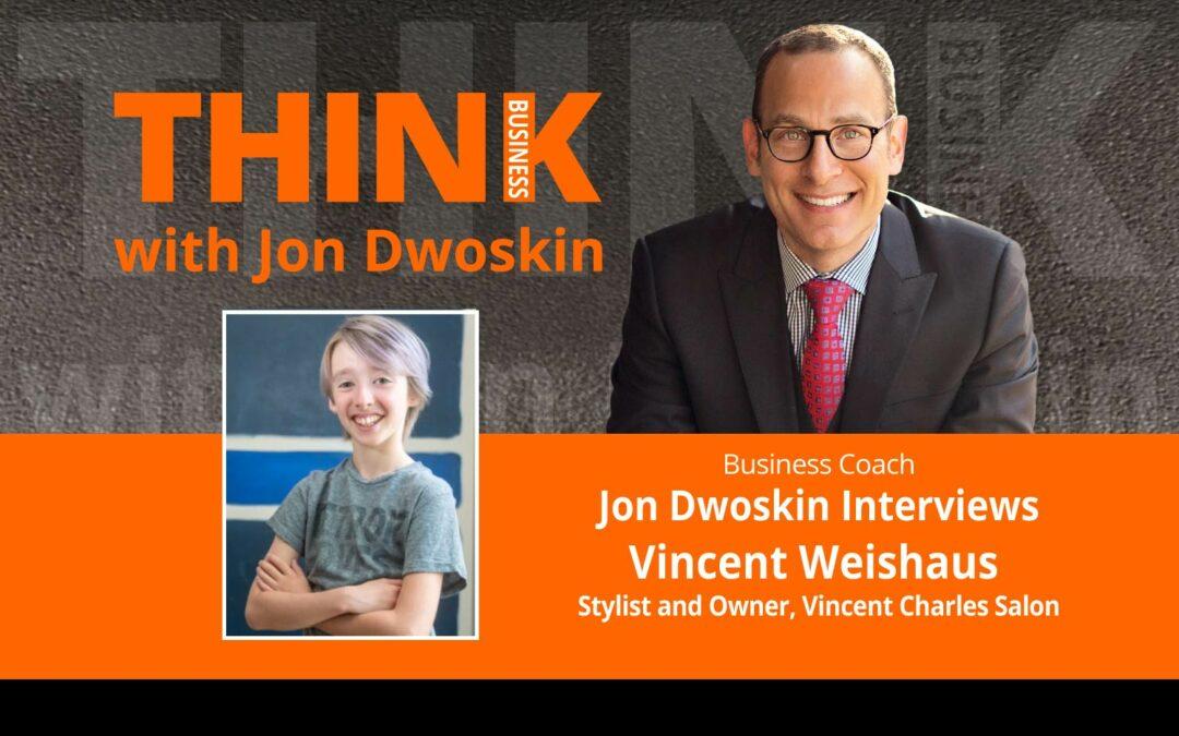 Jon Dwoskin Interviews Vincent Weishaus, Stylist and Owner, Vincent Charles Salon