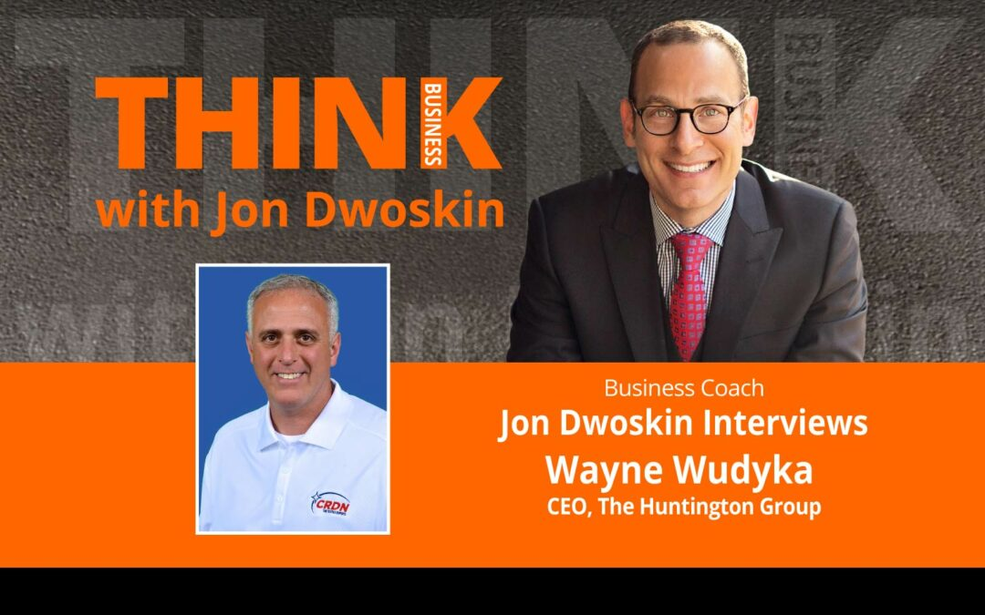Jon Dwoskin Interviews Wayne Wudyka, CEO, The Huntington Group