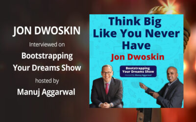 Jon Dwoskin Interviewed on Bootstrapping Your Dreams Show with Manuj Aggarwal
