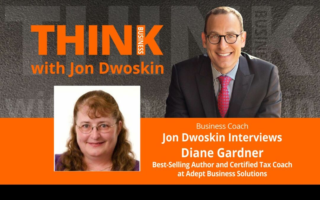 Jon Dwoskin Interviews Diane Gardner, Best-Selling Author and Certified Tax Coach at Adept Business Solutions