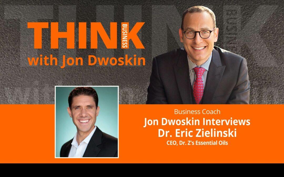 Jon Dwoskin Interviews Dr. Eric Zielinski, CEO, Dr. Z's Essential Oils