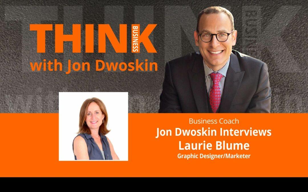 Jon Dwoskin Interviews Laurie Blume, Graphic Designer/Marketer