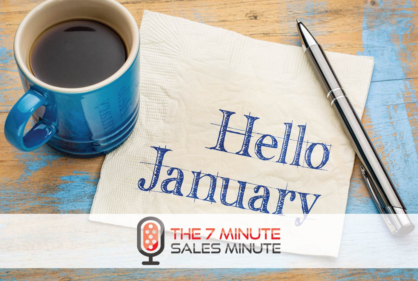 7 Minute Sales Minute Podcast - Season 13 - Episode 2 - Affecting The January Effect