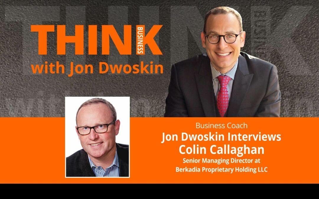 Jon Dwoskin Interviews Colin Callaghan, Senior Managing Director at Berkadia Proprietary Holding LLC