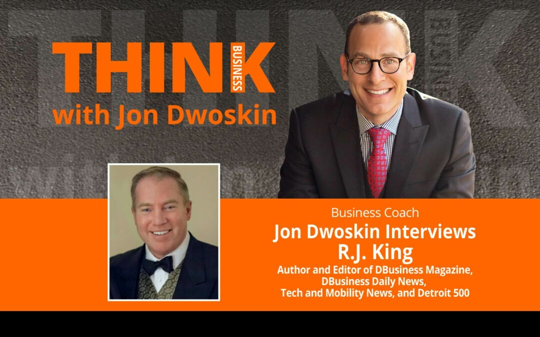 Jon Dwoskin Interviews R.J. King, Author and Editor of DBusiness Magazine, DBusiness Daily News, Tech and Mobility News, and Detroit 500