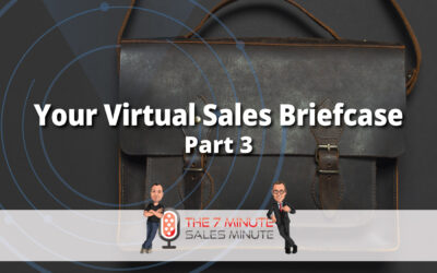 Season 13 – Episode 8 – Your Virtual Sales Briefcase – Part 3