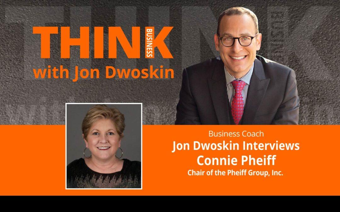 Jon Dwoskin Interviews Connie Pheiff, Chair of Pheiff Group, Inc.
