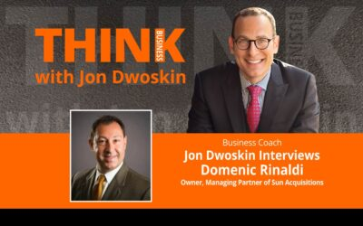 Jon Dwoskin Interviews Domenic Rinaldi, Owner, Managing Partner of Sun Acquisitions