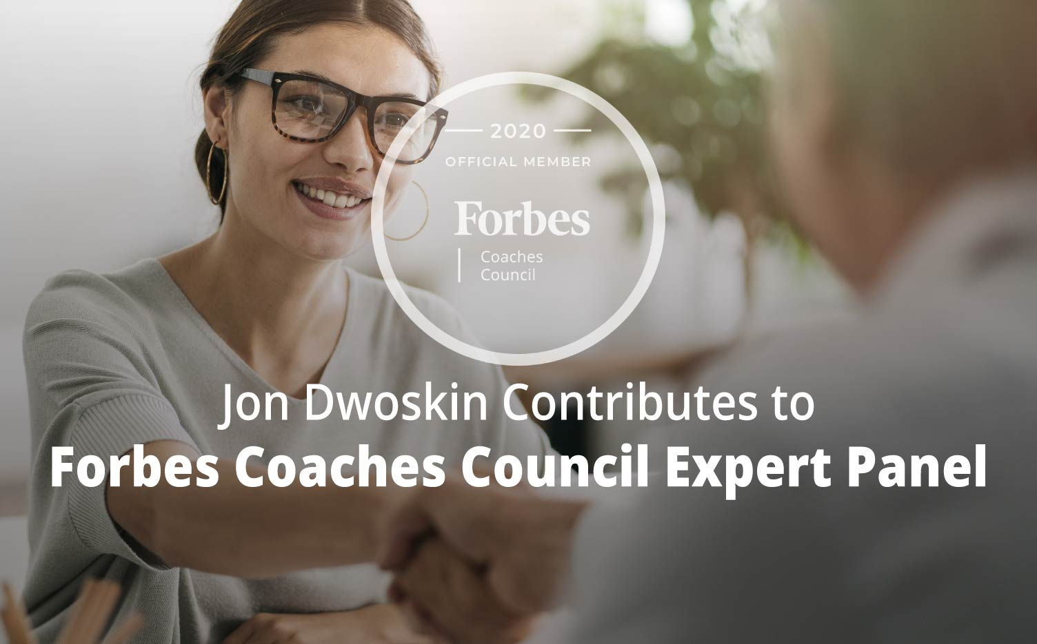 Jon Contributes to Forbes Coaches Council Expert Panel: Job Seekers: 13 Important Things To Look For In Your Ideal Recruiter