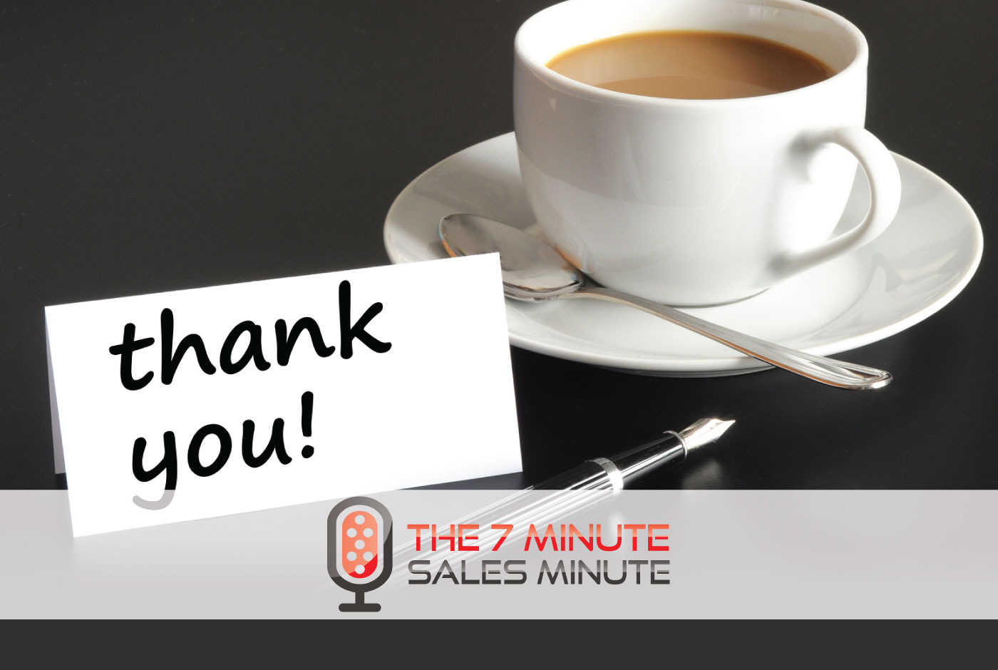 7 Minute Sales Minute Podcast - Season 13 - Episode 18 - Tank You Veddy Much