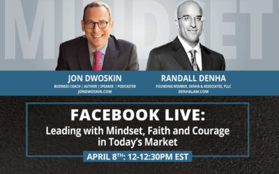 Jon Dwoskin and Randall Denha LIVE: Leading with Mindset, Faith and Courage in Today's Market