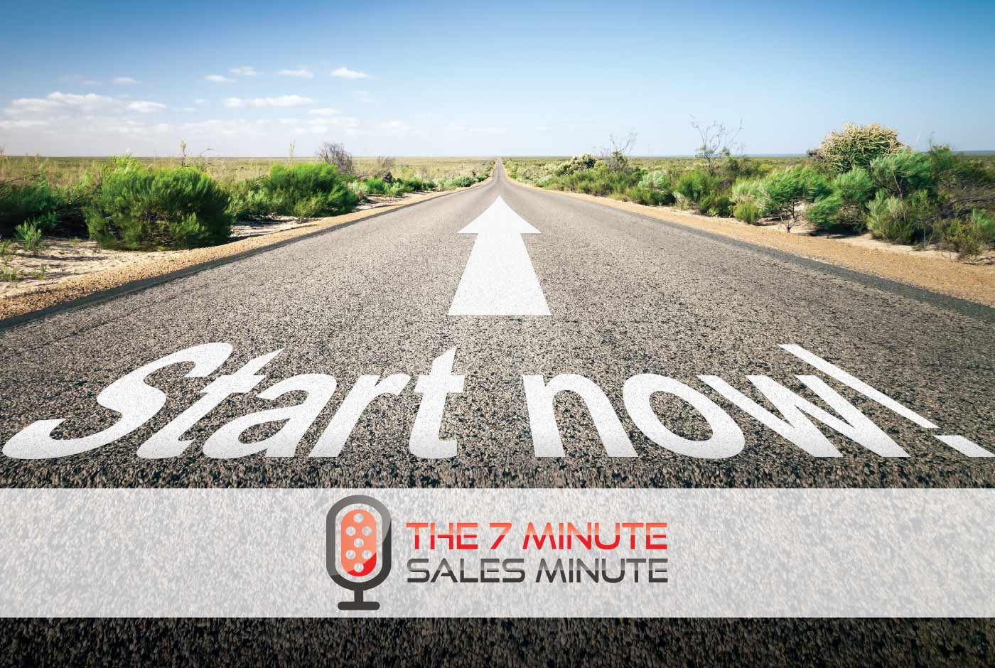 7 Minute Sales Minute Podcast - Season 13 – Episode 19 – Stop! Start & Continue