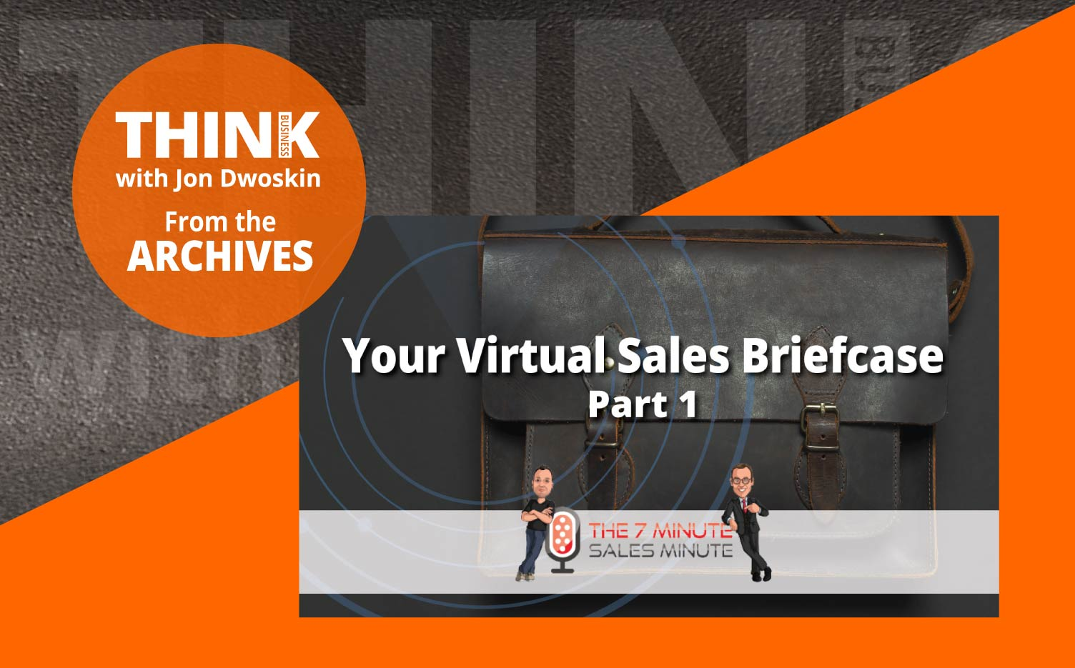 THINK Business Podcast: Your Virtual Sales Briefcase