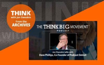 Jon Dwoskin Interviews Dave Phillips, Co-Founder of Podcast Detroit