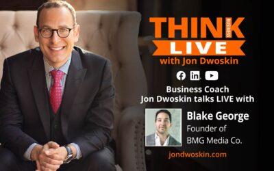 Jon Dwoskin Talks LIVE with Blake George, Founder of BMG Media Co.