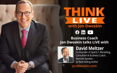 Jon Dwoskin Talks LIVE with David Meltzer, Co-Founder of Sports 1 Marketing, Consultant & Business Coach, Keynote Speaker, 3x Best-Selling Author