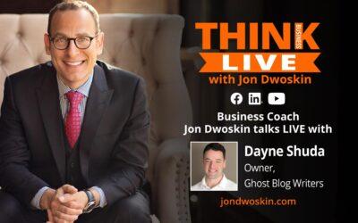 Jon Dwoskin Talks LIVE with Dayne Shuda, Owner, Ghost Blog Writers