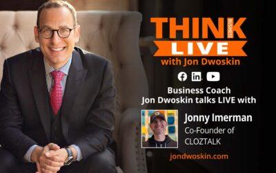 Jon Dwoskin Talks LIVE with Jonny Imerman, Co-Founder of CLOZTALK