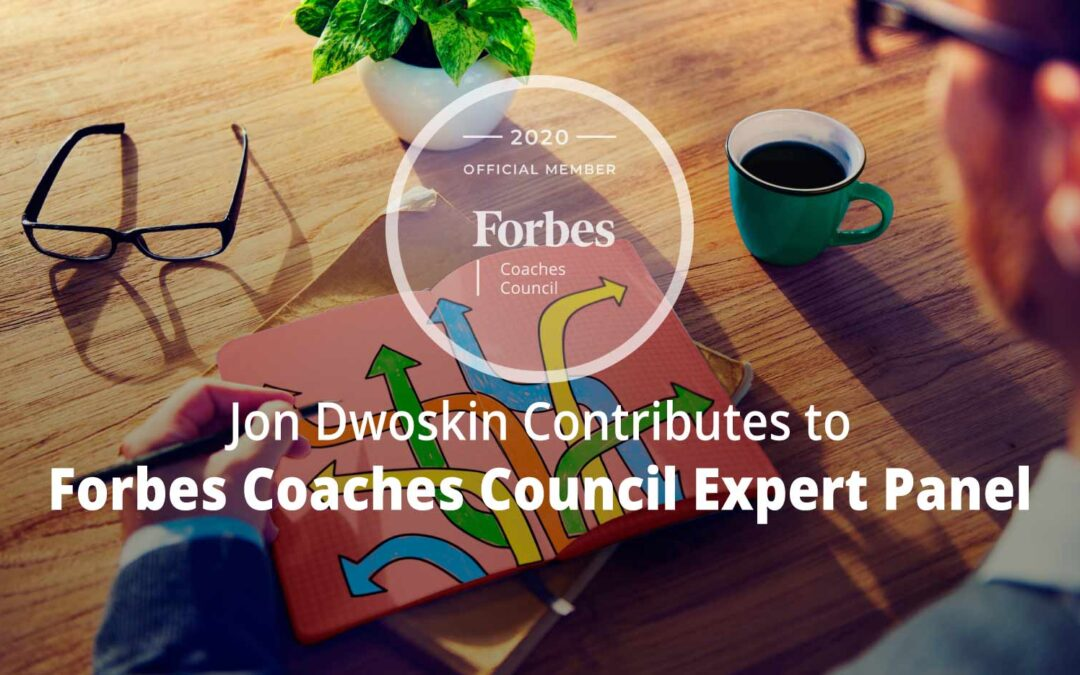 Jon Contributes to Forbes Coaches Council Expert Panel: 16 Essential Strategies To Improve Your Decision-Making Skills