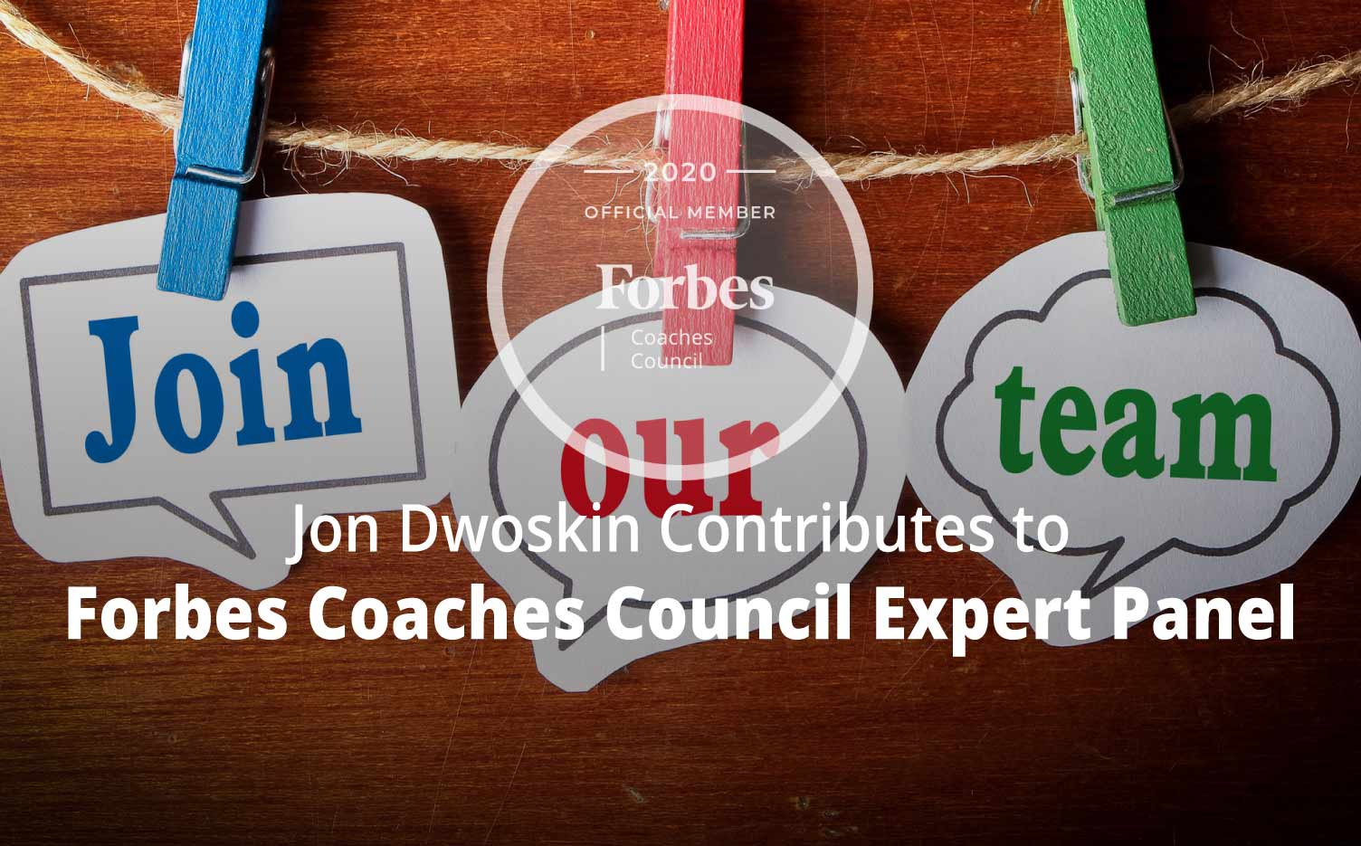 Jon Contributes to Forbes Coaches Council Expert Panel: Unsure If You Should Hire Someone Overqualified?