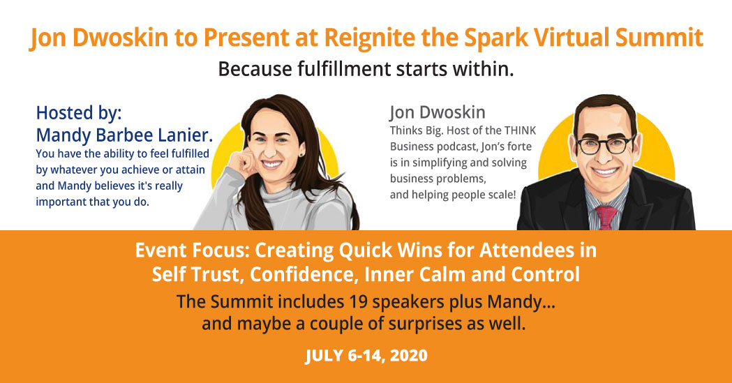 Jon Dwoskin Presenting at Reignite the Spark Virtual Summit, Hosted by Mandy Barbee Lanier