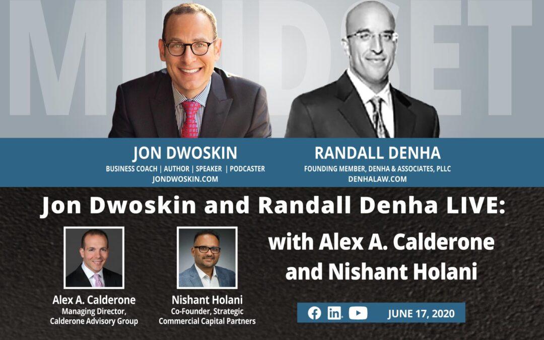 Jon Dwoskin and Randall Denha LIVE: With Guests Alex A. Calderone and Nishant Holani