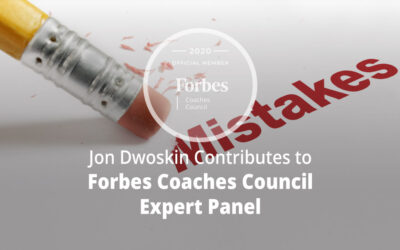 Jon Contributes to Forbes Coaches Council Expert Panel: 16 Common Mistakes Even Seasoned Business Leaders Still Make