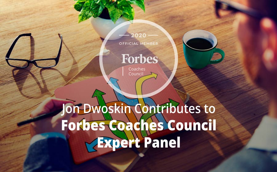Jon Contributes to Forbes Coaches Council Expert Panel: Have Decision-Making Anxiety? Overcome It With These 16 Tips