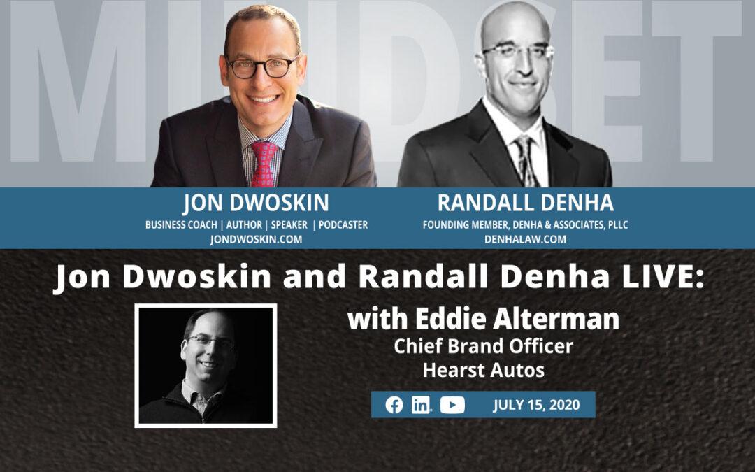 Jon Dwoskin and Randall Denha LIVE: With Eddie Alterman, Chief Brand Officer, Hearst Autos