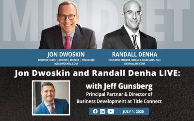 Jon Dwoskin and Randall Denha LIVE: With Jeff Gunsberg, Principal Partner & Director of Business Development at Title Connect