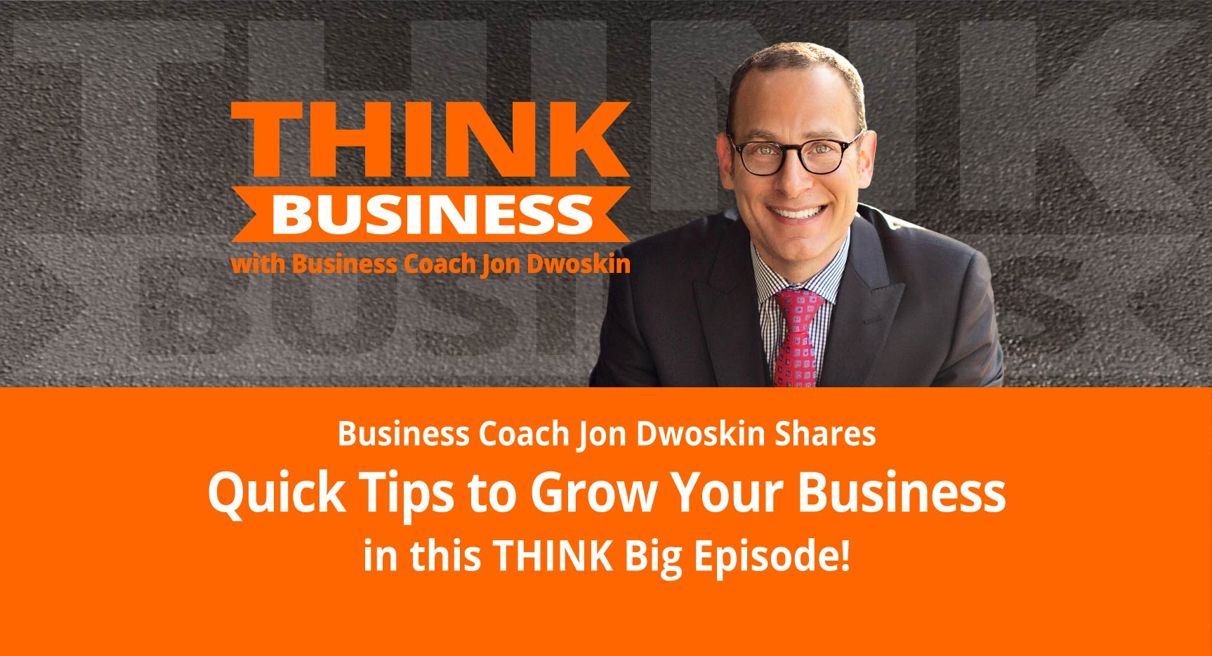 THINK Business Podcast: Today's Quick Tip: Map Out Your Three Year Vision
