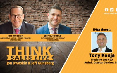 THINK Sales LIVE: Jon Dwoskin and Jeff Gunsberg Talk with Tony Konja, President and CEO of Artistic Outdoor Services, Inc.